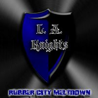 [L.A. Knights Rubber City Meltdown Album Cover]