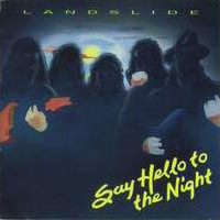 [Landslide Say Hello To The Night Album Cover]