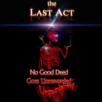 [The Last Act No Good Deed Goes Unpunished Album Cover]