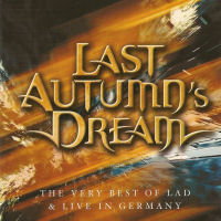 [Last Autumn's Dream The Very Best Of LAD Live In Germany Album Cover]