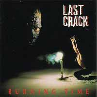 [Last Crack Burning Time Album Cover]