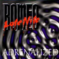 [Late Nite Romeo Adrenalized Album Cover]
