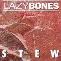 [Lazy Bones Stew Album Cover]