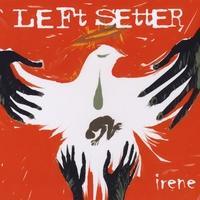 [Left Setter Irene Album Cover]