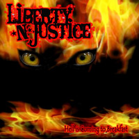 Liberty N' Justice Hell Is Coming To Breakfast Album Cover