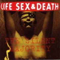 [Life Sex and Death The Silent Majority Album Cover]
