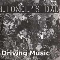 [Lionel's Dad Driving Music Album Cover]