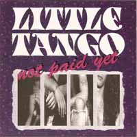 [Little Tango Not Paid Yet Album Cover]