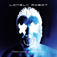 [Lonely Robot Feelings Are Good Album Cover]