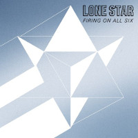 [Lone Star Firing On All Six Album Cover]