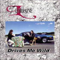 [Lorraine Drives Me Wild Album Cover]
