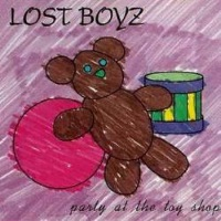[Lost Boyz Party At the Toy Shop Album Cover]