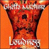 Loudness Ghetto Machine Album Cover