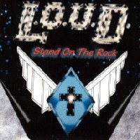 [L.O.U.D. Stand On The Rock Album Cover]