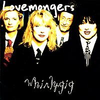 [The Lovemongers Whirlygig Album Cover]