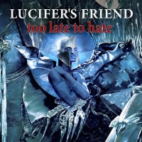 [Lucifer's Friend Too Late to Hate Album Cover]
