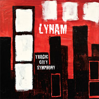 [Lynam Tragic City Symphony Album Cover]