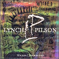 [Lynch/Pilson Wicked Underground Album Cover]