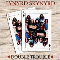 [Lynyrd Skynyrd Double Trouble Album Cover]