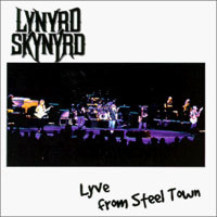 [Lynyrd Skynyrd Lyve From Steel Town Album Cover]