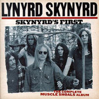 [Lynyrd Skynyrd Skynyrd's First - The Complete Muscle Shoals Album Album Cover]