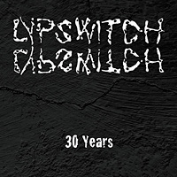 Lypswitch 30 Years Album Cover