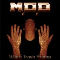 [M.O.B White Trash Stomp Album Cover]
