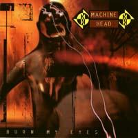 [Machine Head Burn My Eyes Album Cover]