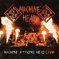 [Machine Head Machine Fking Head Live Album Cover]
