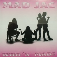 Mad Jac Who's Mad Album Cover