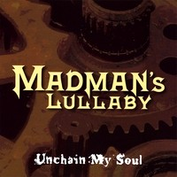 [Madman's Lullaby Unchain My Soul Album Cover]