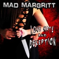Mad Margritt Love Hate and Deception Album Cover