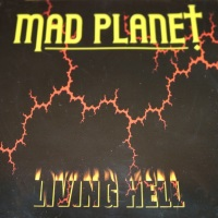 [Mad Planet Living Hell Album Cover]