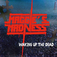 [Maggie's Madness Waking Up The Dead Album Cover]