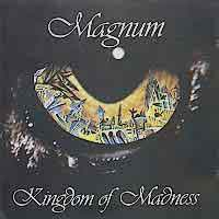 [Magnum Kingdom Of Madness Album Cover]