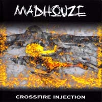 [Madhouze Crossfire Injection Album Cover]