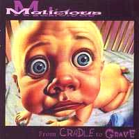 [Malicious From Cradle To Grave Album Cover]