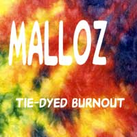 Malloz Tie-Dyed Burnout Album Cover