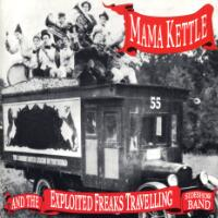 Mama Kettle and the Exploited Freaks Travelling Sideshow Band Album Cover