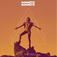 [Mammoth Mammoth Mount the Mountain Album Cover]