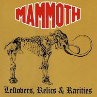 [Mammoth Leftovers, Relics and Rarities Album Cover]