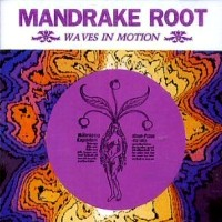 [Mandrake Root Waves In Motion Album Cover]