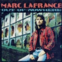 [Marc Lafrance Out Of Nowhere Album Cover]