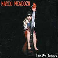 [Marco Mendoza Live for Tomorrow Album Cover]
