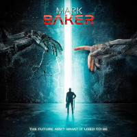 Mark Baker The Future Ain't What It Used To Be Album Cover