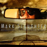 [Mark Slaughter Reflections in a Rear View Mirror Album Cover]