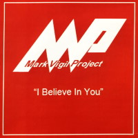 [Mark Vigil Project I Believe in You Album Cover]