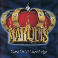 Marquis Alive in a Crystal Age Album Cover