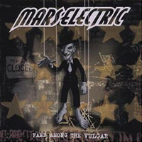 Mars Electric Fame Among The Vulgar Album Cover