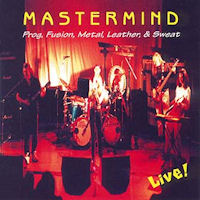[Mastermind Prog, Fusion, Metal, Leather,  Sweat - Live! Album Cover]